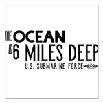 The Ocean is 6 Miles Dee Square Car Magnet 3