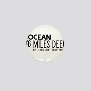 The Ocean is 6 Miles Deep Mini Button
