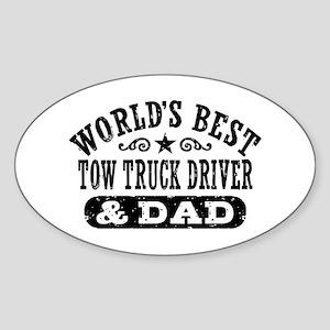 World's Best Tow Truck Driver & Dad Sticker (Oval)