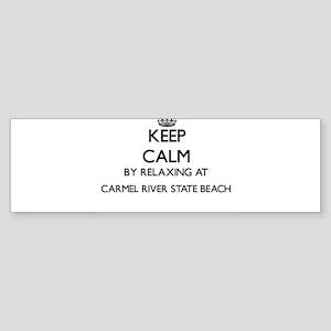 Keep calm by relaxing at Carmel Riv Bumper Sticker