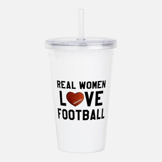 Real Women Love Footba Acrylic Double-wall Tumbler