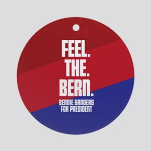 Feel. The. Bern. Round Ornament