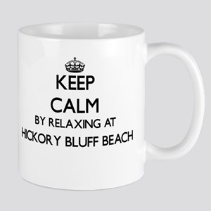 Keep calm by relaxing at Hickory Bluff Beach Mugs