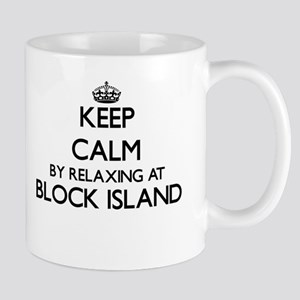 Keep calm by relaxing at Block Island Rhode I Mugs