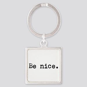 Be Nice Keychains