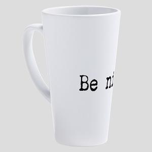 Be Nice 17 oz Latte Mug