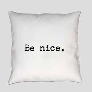 Be Nice Everyday Pillow