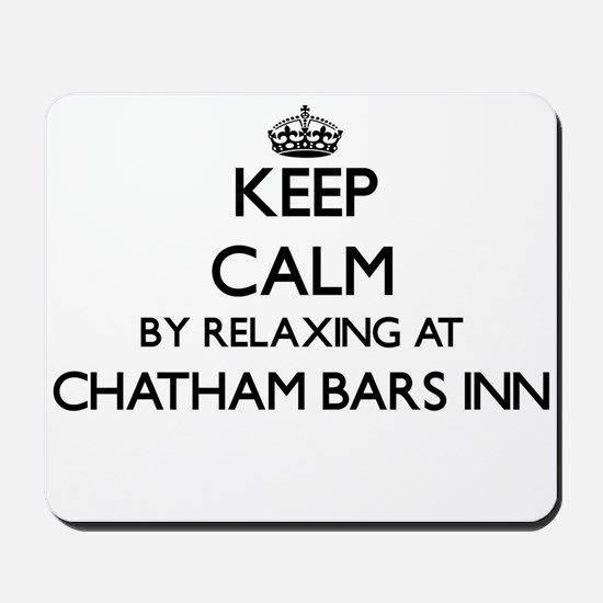 Keep calm by relaxing at Chatham Bars In Mousepad
