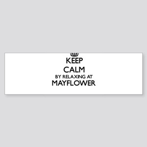 Keep calm by relaxing at Mayflower Bumper Sticker