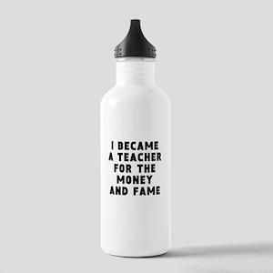 Teacher Money And Fame Water Bottle