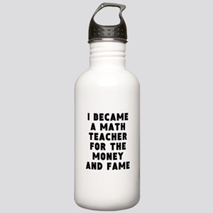 Math Teacher Money And Fame Water Bottle