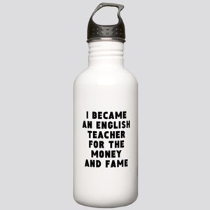English Teacher Money And Fame Water Bottle