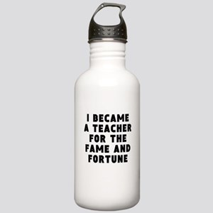 Teacher Fame And Fortune Water Bottle