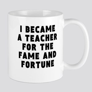 Teacher Fame And Fortune Mugs