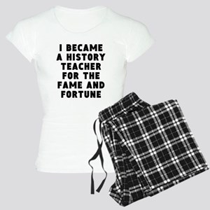 History Teacher Fame And Fortune Pajamas