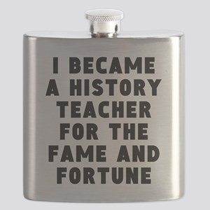 History Teacher Fame And Fortune Flask