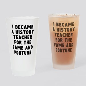 History Teacher Fame And Fortune Drinking Glass