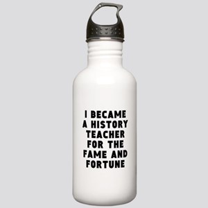 History Teacher Fame And Fortune Water Bottle