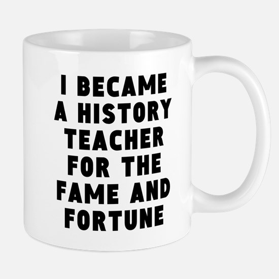 History Teacher Fame And Fortune Mugs