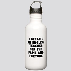 English Teacher Fame And Fortune Water Bottle