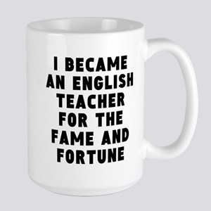 English Teacher Fame And Fortune Mugs