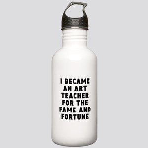 Art Teacher Fame And Fortune Water Bottle