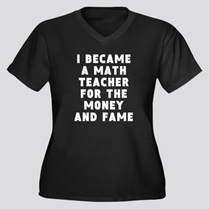 Math Teacher Money And Fame Plus Size T-Shirt