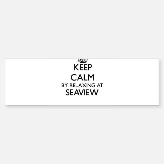 Keep calm by relaxing at Seaview Ma Bumper Bumper Bumper Sticker