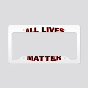 ALL LIVES MATTER License Plate Holder