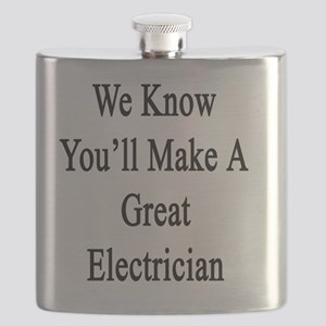 We Know You'll Make A Great Electrician  Flask