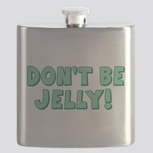 Don't Be Jelly Flask
