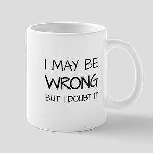 I MAY BE WRONG Mugs