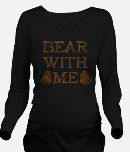 Bear With Me Long Sleeve Maternity T-Shirt