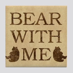 Bear With Me Tile Coaster