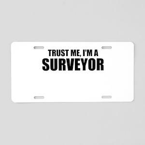 Trust Me, I'm A Surveyor Aluminum License Plate