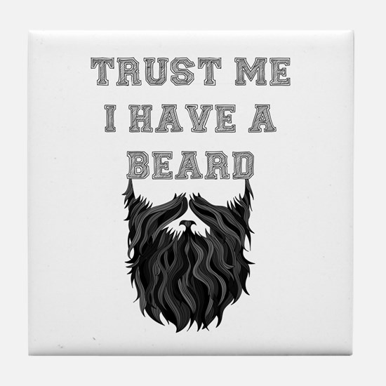 Trust Me I have a Beard Tile Coaster