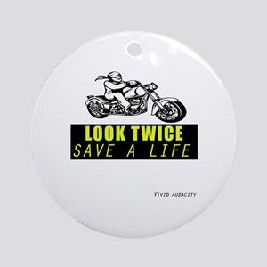 LOOK TWICE SAVE A LIFE Round Ornament
