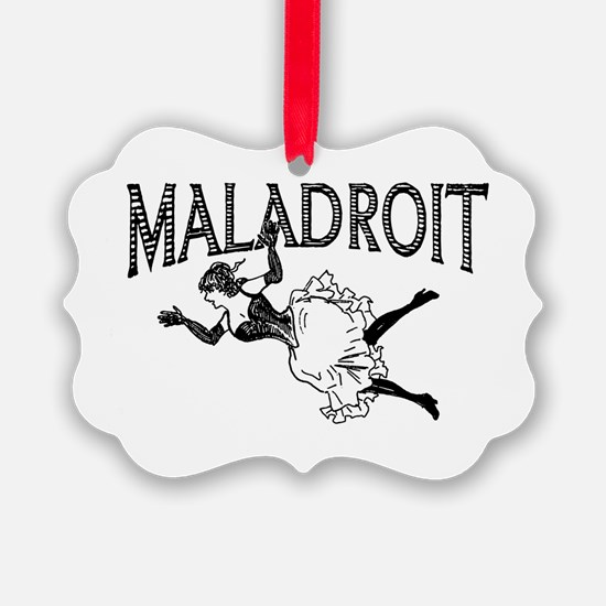Maladroit Ornament