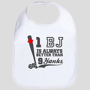 1 BJ Is Better Than 9 Yanks Bib