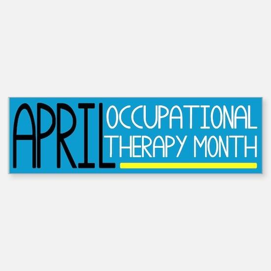 April Occupational Therapy Month Bumper Bumper Bumper Sticker