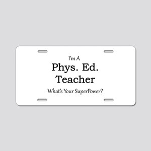 Phys. Ed. Teacher Aluminum License Plate