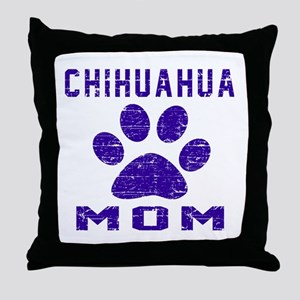 Chihuahua mom designs Throw Pillow