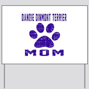 Dandie Dinmont Terrier mom designs Yard Sign