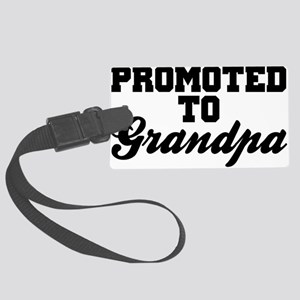 Promoted To Grandpa Large Luggage Tag