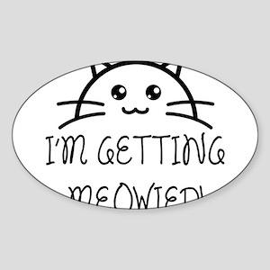 I'm Getting Meowied Sticker