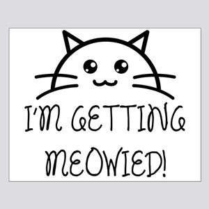 I'm Getting Meowied Poster Design