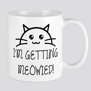 I'm Getting Meowied Mugs