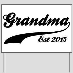 Grandma Est 2015 Yard Sign