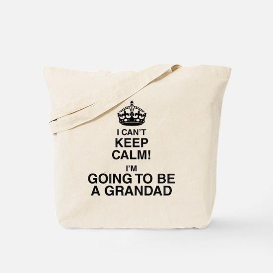 I Can't Keep Calm I'm Gona be A Grandad Tote Bag