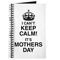 I Can't Keep Calm It's Mothers Day Journal